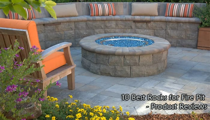 Best Rocks For Fire Pit Reviews And Buyer S Guide Home Analyst